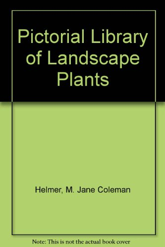 Pictorial Library of Landscape Plants. 2nd Ed.: Helmer, M. Jane