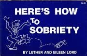 Here's How to Sobriety: Lord, Luther and Eileen