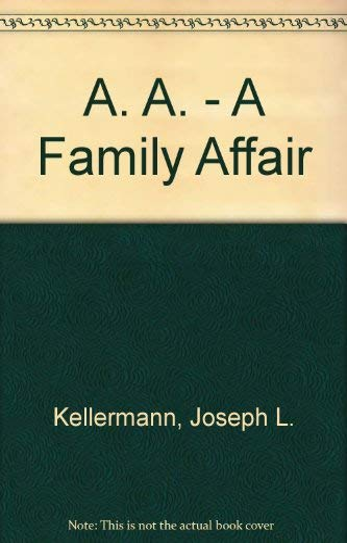 A. A. - A Family Affair: Kellermann, Joseph L.