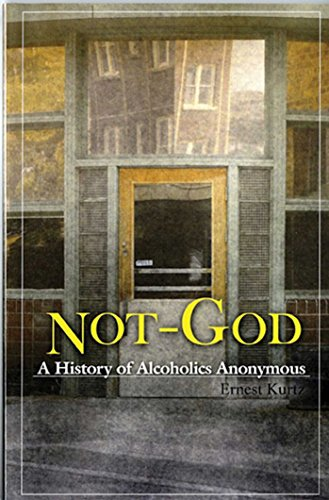 9780894860652: Not God: A History of Alcoholics Anonymous