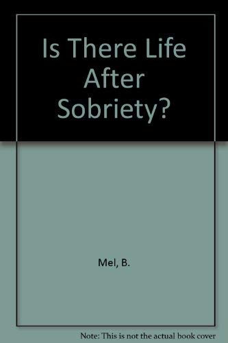 Is There Life After Sobriety?: Mel, B.