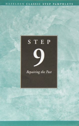 Step Nine: Repairing the Past: Hazelden Information & Educational Services