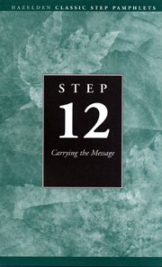 Step 12 AA: Carrying the Message (Hazelden: Joseph L. Kellermann