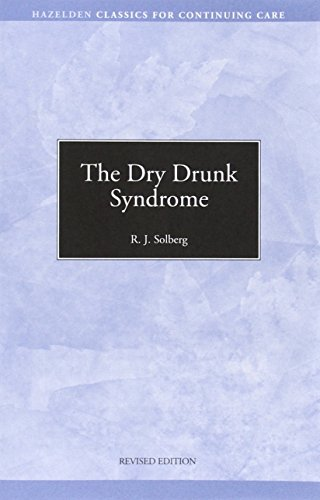 9780894861727: The Dry Drunk Syndrome