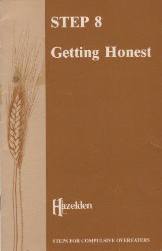Step Eight: Getting Honest