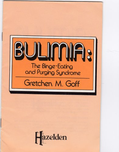 Bulimia: The Binge-Eating and Purging Syndrome: Gretchen M. Goff