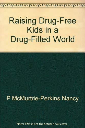 9780894863165: Raising drug-free kids in a drug-filled world