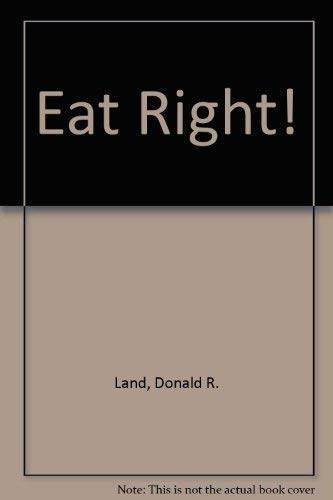 9780894863202: Eat Right!