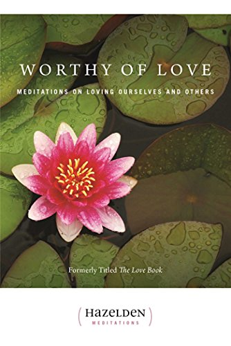 9780894863394: Worthy of Love: Meditations on Loving Ourselves and Others (Hazelden Meditations)