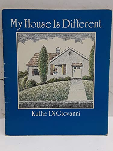 My House Is Different: Digiovanni, Kathe