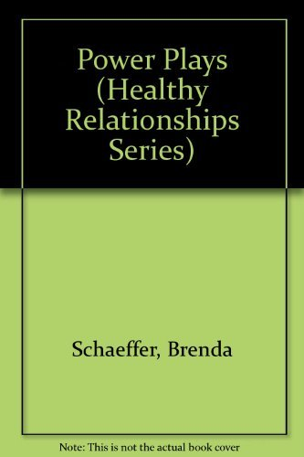 Power Plays (Healthy Relationships Series) (0894863738) by Brenda Schaeffer