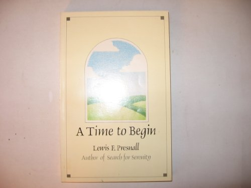 A Time to Begin: Lewis F. Presnall