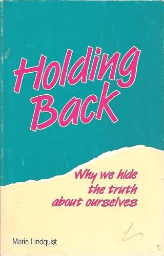 9780894864193: Holding Back : Why We Hide the Truth about Ourselves