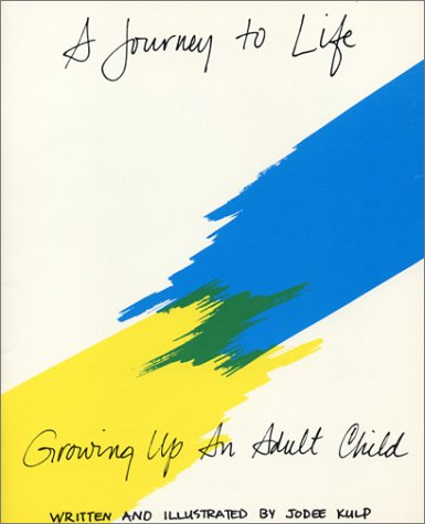 9780894864377: A Journey to Life: Growing Up an Adult Child