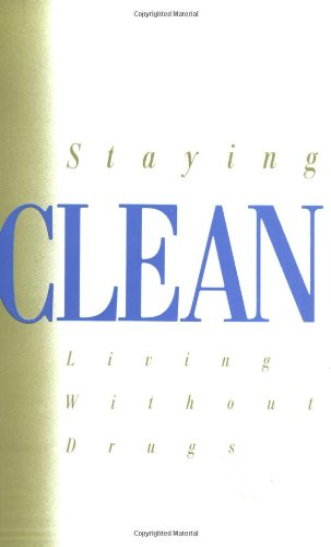 9780894864476: Staying Clean: Living Without Drugs
