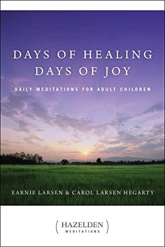Days of Healing Days of Joy: Daily Meditations for Adult Children: Larsen, Earnie; Larsen Hegarty, ...