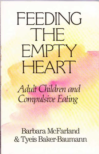 9780894865015: Feeding the empty heart: Adult children and compulsive eating