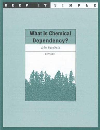 Keep it Simple: What is Chemical Dependency: Hazelden