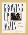 9780894865664: Growing Up Again: Parenting Ourselves, Parenting Our Children
