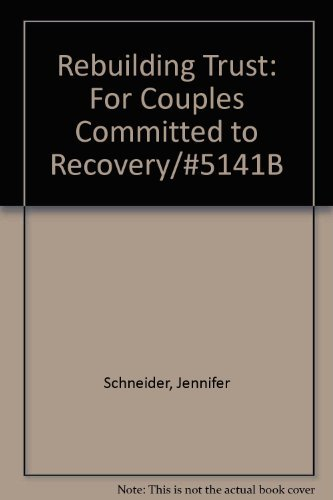 9780894865817: Rebuilding Trust: For Couples Committed to Recovery/#5141B