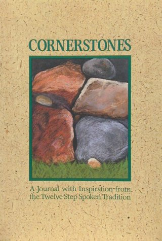 Cornerstones: A Journal with Inspiration from the Twelve Step Spoken Tradition