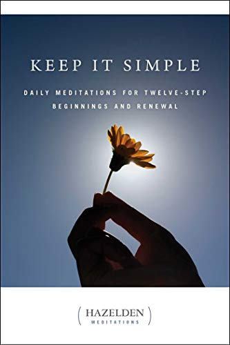 9780894866258: Keep It Simple: Daily Meditations for Twelve Step Beginnings and Renewal (Hazelden Meditations)