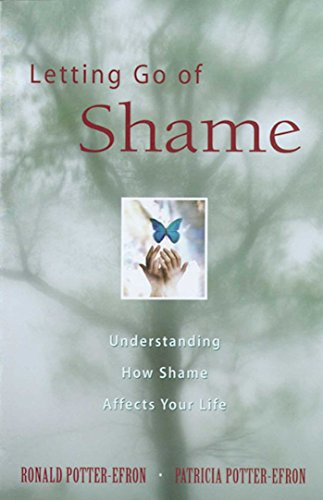 9780894866357: Letting Go of Shame: Understanding How Shame Affects Your Life