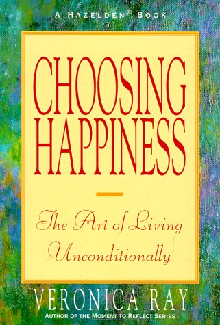 9780894866586: Choosing Happiness: The Art of Living Unconditionally