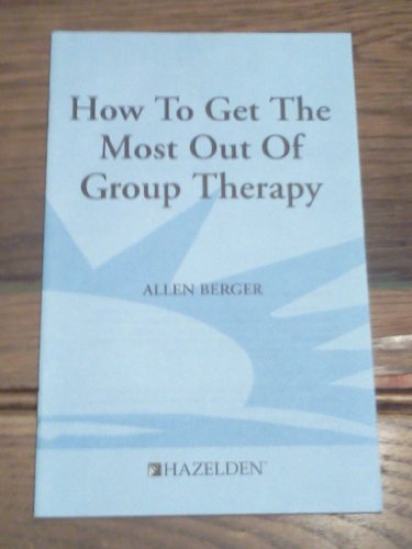 9780894866784: How to Get the Most Out of Group Therapy