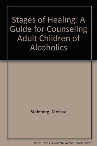 9780894866876: Stages of Healing: A Guide for Counseling Adult Children of Alcoholics