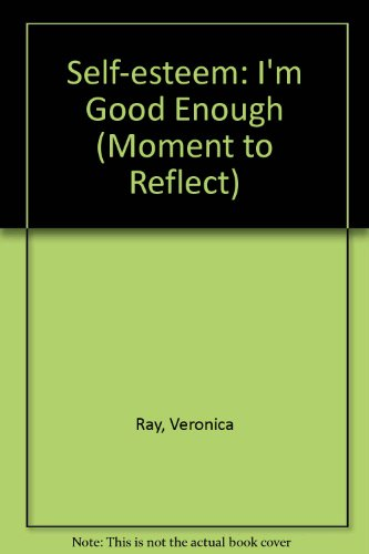 9780894867613: I'm Good Enough (A Moment to Reflect)