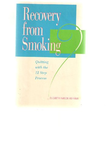 Recovery from Smoking: Quitting with the Twelve Step Process