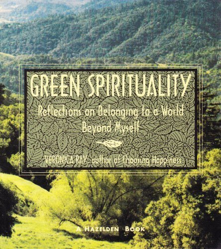 9780894868085: Green Spirituality: Reflections on Belonging to a World Beyond Myself