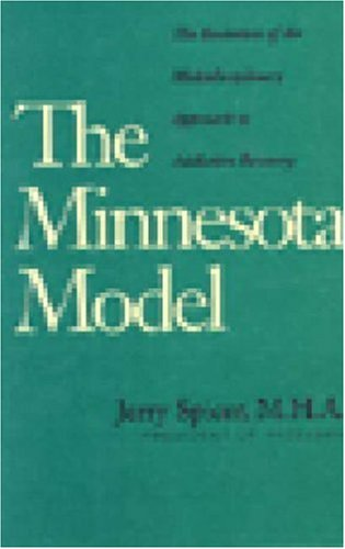 9780894868467: The Minnesota Model: The Evolution of the Multidisciplinary Approach to Addiction Recovery