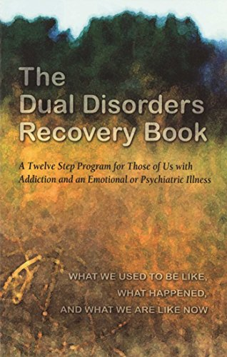 9780894868498: The Dual Disorders Recovery Book: A Twelve Step Program for Those of Us with Addiction and an Emotional or Psychiatric Illness