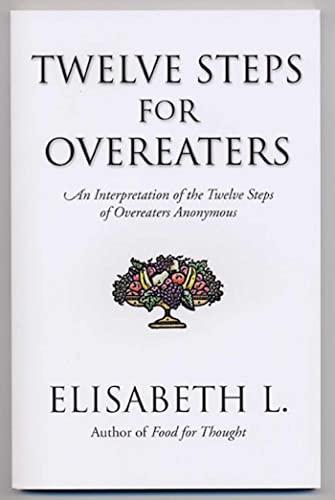 9780894869051: Twelve Steps For Overeaters: An Interpretation Of The Twelve Steps Of Overeaters Anonymous