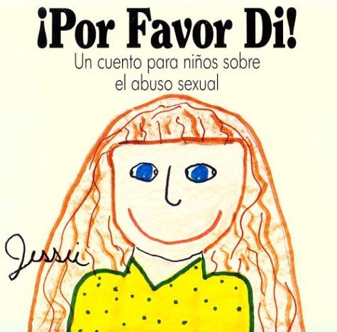 9780894869433: Por Favor Di!: Un cuento para ninos sobre el abuso sexual (Spanish Edition)
