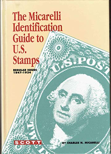 9780894871771: Micarelli Identification Guide to U S Stamps: Regular Issues, 1847-1934