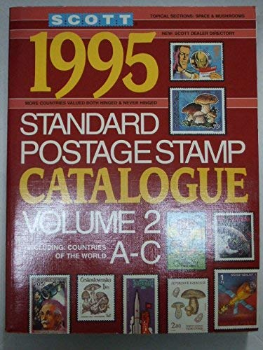 9780894872013: Scott 1995 Standard Postage Stamp Catalogue: European Countries and Colonies, Independent Nations of Africa, Asia, Latin America : A-C (Scott Standard Postage Stamp Catalogue Vol 2 Countries C-F)
