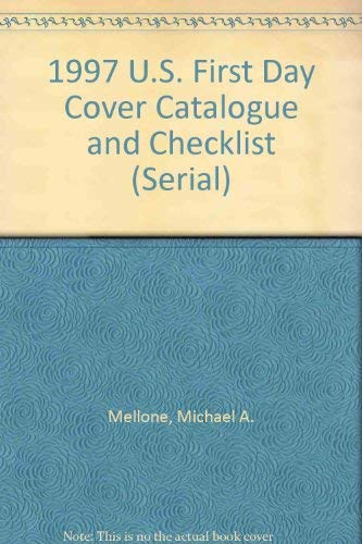 9780894872273: 1997 U.S. First Day Cover Catalogue and Checklist (Serial)