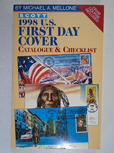 1998 U.S. First Day Cover Catalogue & Checklist (Annual): Mellone, Michael A.