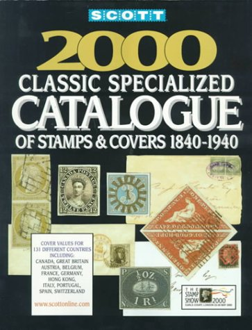 9780894872570: Scott 2000 Classic Specialized Catalogue: Stamps and Covers of the World Including U.S. 1840-1940 (Scott Classic Specialized Catalogue)