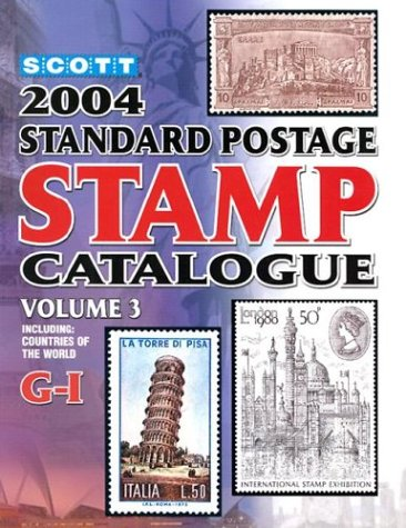 Scott 2004 Standard Postage Stamp Catalogue, Vol. 3: Countries of the World- G-I