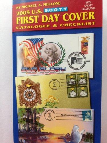 9780894873430: Scott 2005 First Day Cover Catalogue (Scott U.S. First Day Cover Catalogue & Checklist)