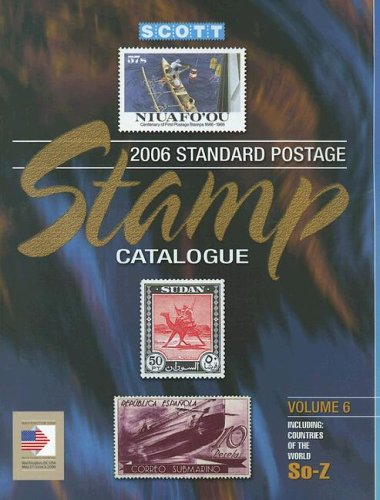 9780894873560: 2006 Scott Catalogue: Countries Of The World Solomon Islands -z (Scott Standard Postage Stamp Catalogue Vol 6 So-Z)