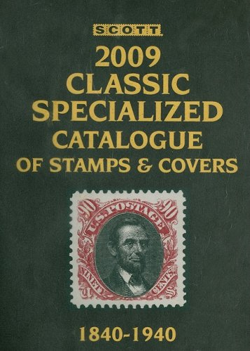 9780894874253: Scott Classic Specialized Catalogue 2009: Stamps and Covers of the World Including U.S. 1840-1940 (British Commonwealth to 1952)
