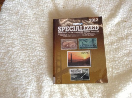 9780894874666: Scott Specialized Catalogue of United States Stamps & Covers 2012
