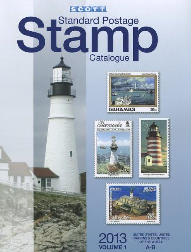 Scott 2013 Standard Postage Stamp Catalogue Volume 1 US and Countries of the World A-B: United ...