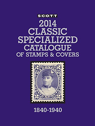 9780894874864: Scott Classic Specialized Catalogue 2014: Stamps and Covers of the World Including U.S. 1840-1940 (British Commonwealth to 1952)