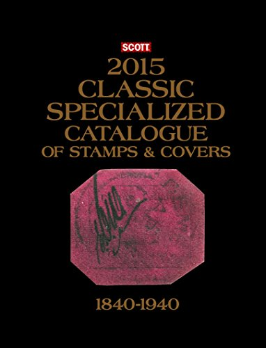 9780894874956: Scott 2015 Classic Specialized Catalogue: Stamps and Covers of the World Including Us 1840-1940 (British Commonwealth to 1952) (Scott Classic Specialized Catalogue)